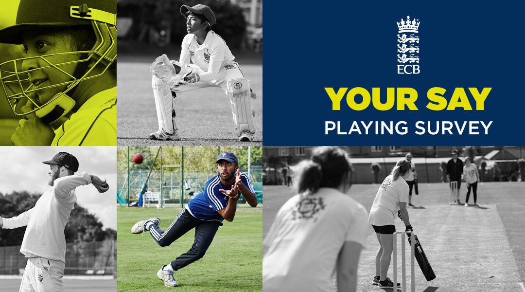 Have your say: Cricket Playing Survey